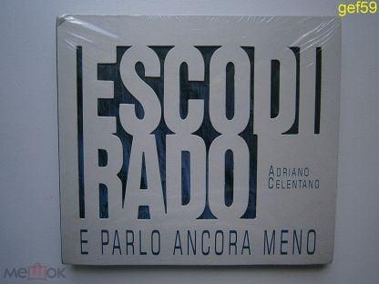 CD  ADRIANO CELENTANO - ESCO DI RADO E PARLO ANCORA MENO ( FIRST, SEALED)